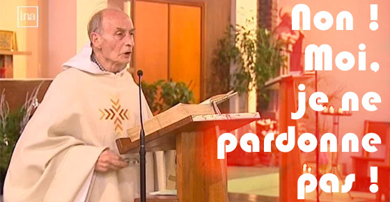 Assassainat du Père Hamel : non, moi, je ne pardonne pas