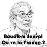 Boualem Sansal : « Où va la France ? »
