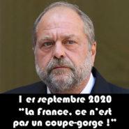 Si, M. Dupont-Moretti, la France est un coupe-gorge !