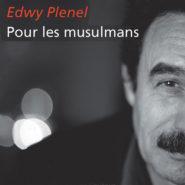 Edwy Plenel : jusqu'au bout de l'outrance …
