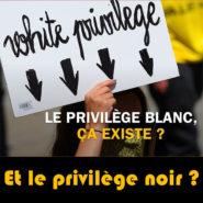 Le privilège noir …