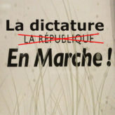 La dictature en marche !