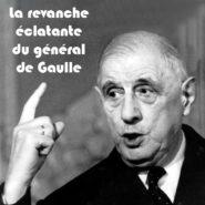 La revanche éclatante du général de Gaulle, par Eric Zemmour