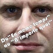 Macron : du « En même temps » au « N'importe quoi » !