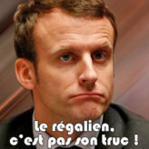 Le piège du régalien se referme sur Macron !