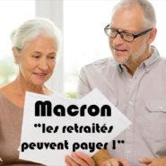 Macron : «les retraités peuvent payer»