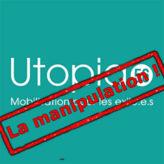Utopia 56 : la grande manipulation !